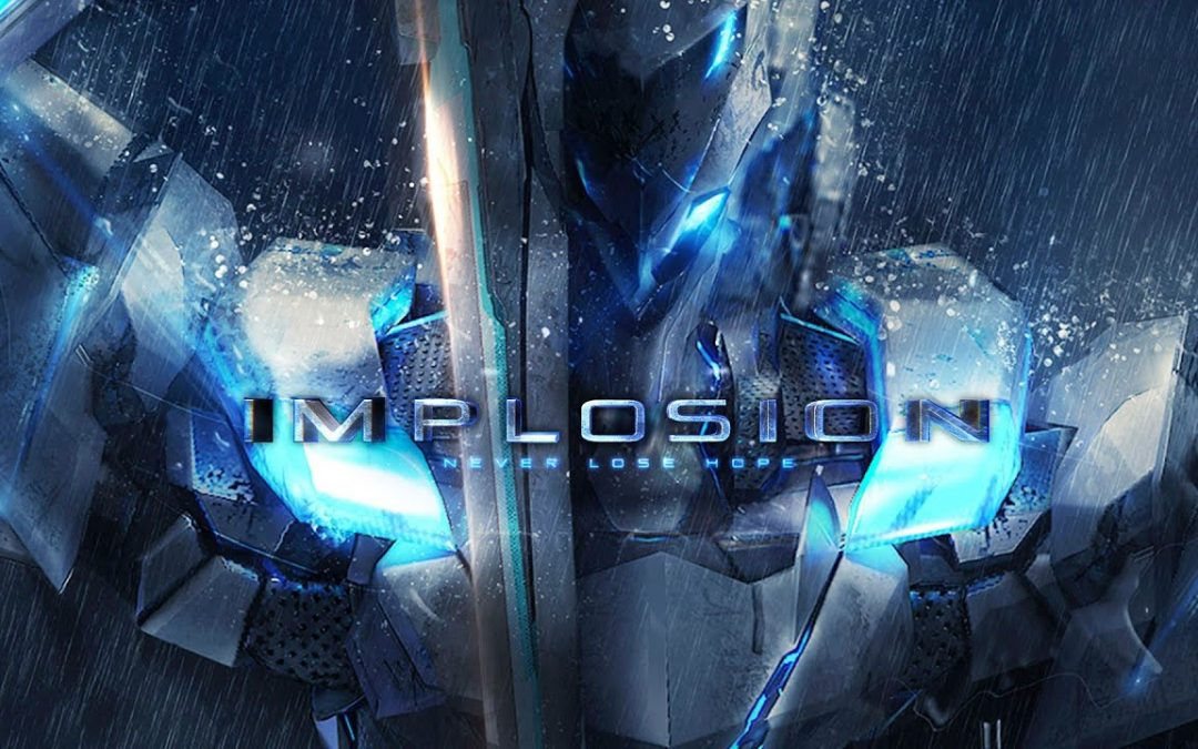 Implosion – Never Lose Hope Full Unlocked Apk+Obb v1.2.12
