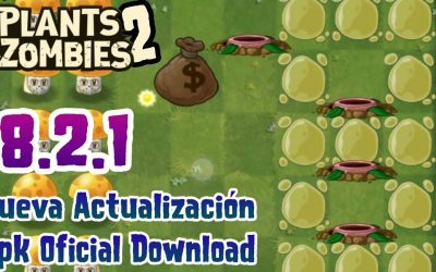 PvZ 2 8.2.1 Apk Oficial Descargar | New Update Plants vs Zombies 2 8.2.1 Download