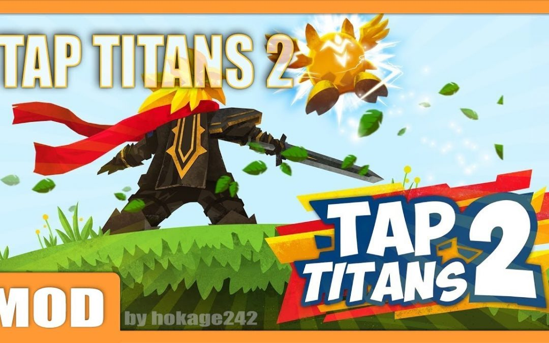 Tap Titans 2 – 3.4.2 MOD APK by hokage242